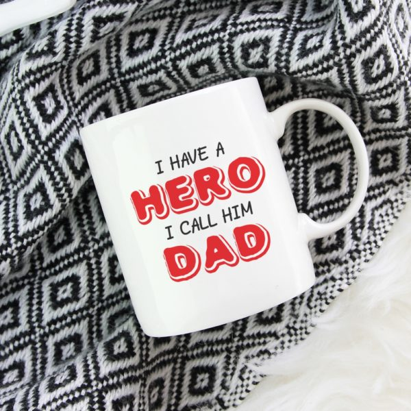 I Have a Hero I Call Him Dad Coffee Mug