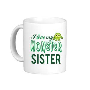 i-love-my-monster-sister-coffee-mug