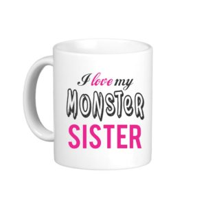 i-love-my-monster-sister-pink-coffee-mug