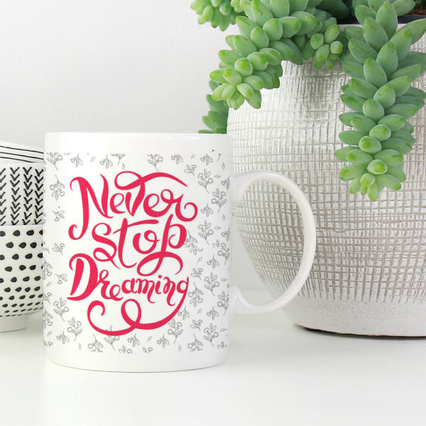 never-stop-dreaming-coffee-mug
