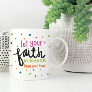 faith-bigger-than-fear-coffee-mug