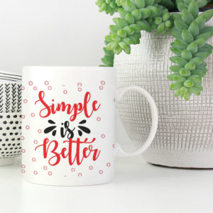 simple-is-better-motivational-coffee-mug