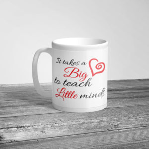 it-takes-big-heart-to-teach-coffee-mug